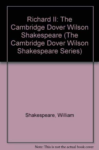 9780521075527: Richard II: The Cambridge Dover Wilson Shakespeare (The Cambridge Dover Wilson Shakespeare Series)
