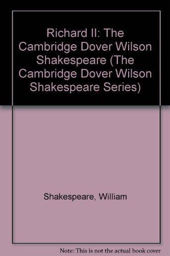 9780521075527: Richard II: The Cambridge Dover Wilson Shakespeare (The Cambridge Dover Wilson Shakespeare Series)
