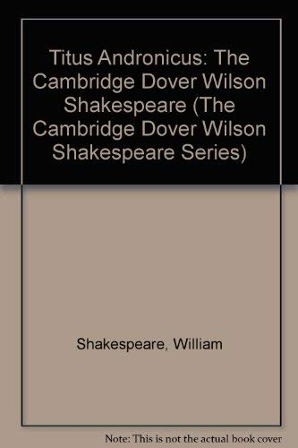 9780521075596: Titus Andronicus: The Cambridge Dover Wilson Shakespeare (The Cambridge Dover Wilson Shakespeare Series)