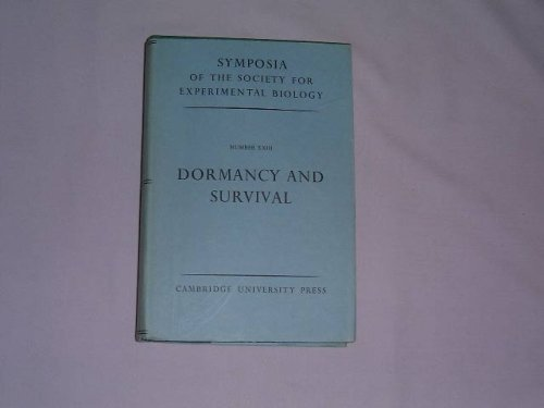 Dormancy and Survival: Woolhouse, H W [ed.] (Society for Experimental Biology)