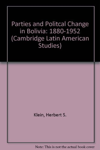 9780521076142: Parties and Politcal Change in Bolivia: 1880-1952 (Cambridge Latin American Studies)