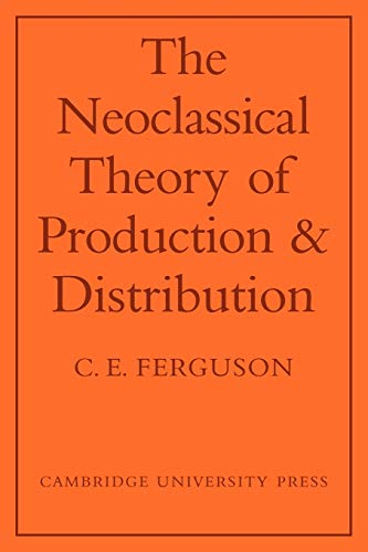 9780521076296: The Neoclassical Theory of Production and Distribution