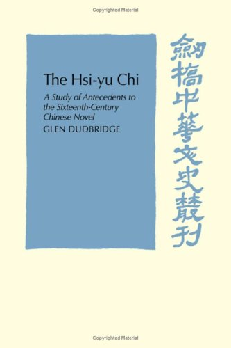 9780521076326: The Hsi-Yu-Chi: A Study of Antecedents to the Sixteenth-Century Chinese Novel (Cambridge Studies in Chinese History, Literature and Institutions)