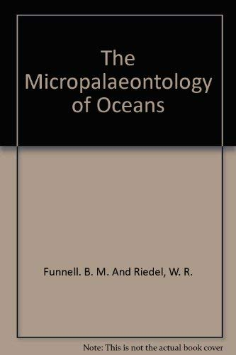The Micropalaeontology of Oceans. Proceedings of the: Funnell, Brian