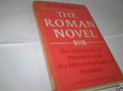 9780521076586: The Roman Novel: The 'Satyricon' of Petronius and the 'Metamorphoses' of Apuleius