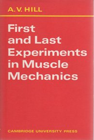 9780521076647: First and Last Experiments in Muscle Mechanics