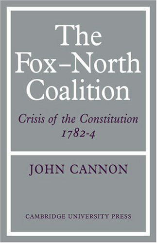9780521076678: The Fox-North Coalition: Crisis of the Constitution, 1782-4