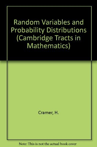 RANDOM VARIABLES AND PROBABILITY DISTRIBUTIONS (CAMBRIDGE TRACTS: Cramer, Harald
