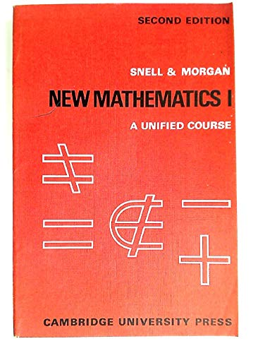 New Mathematics: Volume 1: A Unified Course: K. S. Snell,