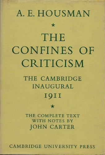 The Confines of Criticism: The Cambridge Inaugural: A. E. Housman