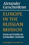 EUROPE IN THE RUSSIAN MIRROR, FOUR LECTURES: Gerschenkron, Alexander