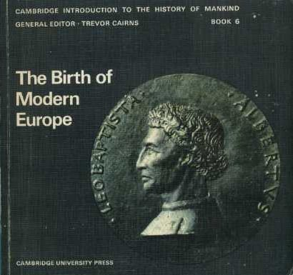 The Birth of Modern Europe (Cambridge Introduction to World History): Cairns, Trevor