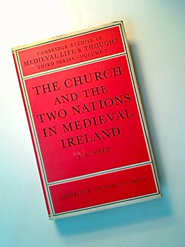 The Church and the Two Nations in Medieval Ireland (Cambridge Studies in Medieval Life and Thought:...
