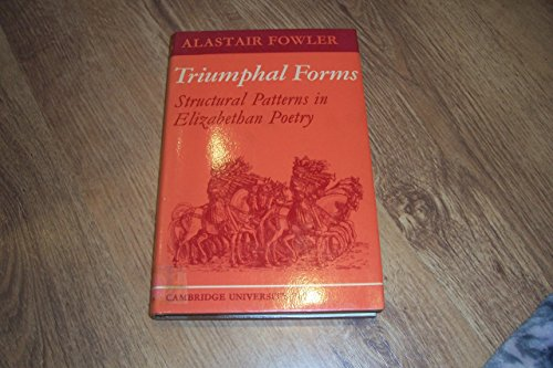 9780521077477: Triumphal Forms: Structural Patterns in Elizabethan Poetry