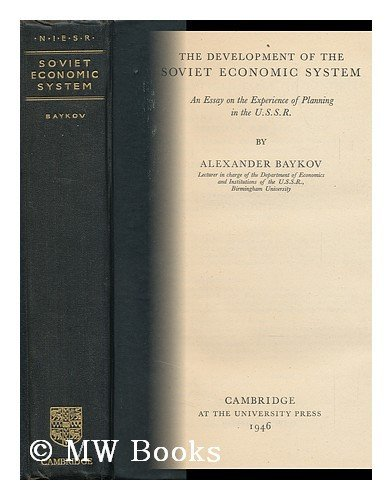 9780521077699: The Development of the Soviet Economic System: An Essay on the Experience of Planning in the U.S.S.R. (National Institute of Economic and Social Research Economic and Social Studies)