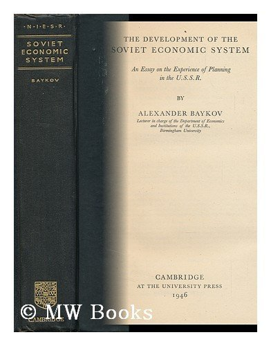 The Development Of The Soviet Economic System An   The Development Of The Soviet Economic System An Essay On  The Experience Of