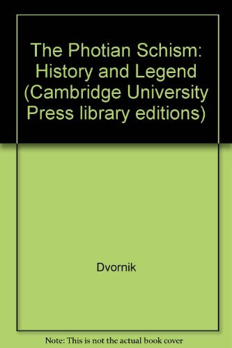 9780521077705: The Photian Schism: History and Legend (Cambridge University Press Library Editions)