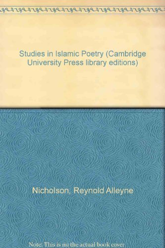 Studies in Islamic Poetry (Cambridge University Press library editions) (0521077796) by Nicholson, Reynold Alleyne