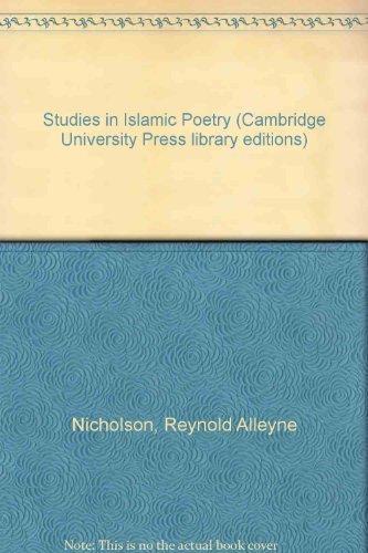 Studies in Islamic Poetry (Cambridge University Press library editions) (0521077796) by Reynold Alleyne Nicholson
