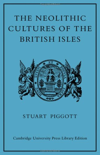 The Neolithic Cultures of the British Isles: Piggott, Stuart