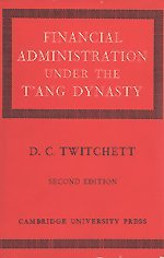 9780521078238: Financial Administration under the T'ang Dynasty (University of Cambridge Oriental Publications)