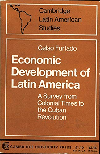 9780521078283: Economic Development of Latin America: A Survey from Colonial Times to the Cuban Revolution (Cambridge Latin American Studies)