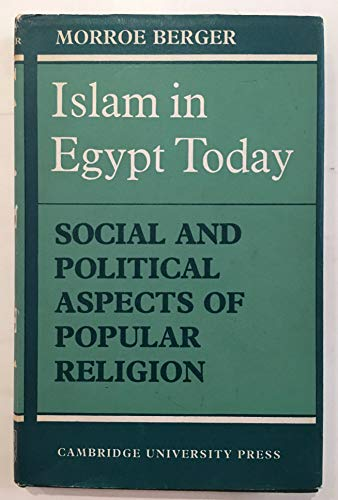 Islam in Egypt Today: Social and Political Aspects of Popular Religion (Princeton studies on the ...