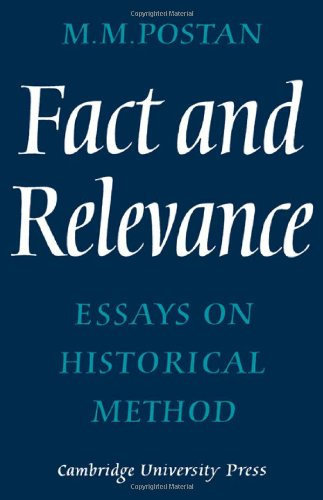 Fact and Relevance: Essays on Historical Method: Postan, M. M.