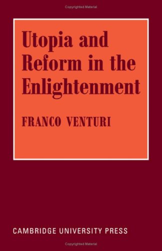 9780521078450: Utopia and Reform in the Enlightenment ([George Macaulay Trevelyan lectures)