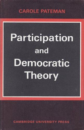 Participation and Democratic Theory: Pateman, Carole