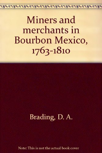 9780521078740: Miners and Merchants in Bourbon Mexico 1763-1810 (Cambridge Latin American Studies)