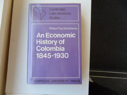 9780521079099: An Economic History of Colombia 1845-1930 (Cambridge Latin American Studies)
