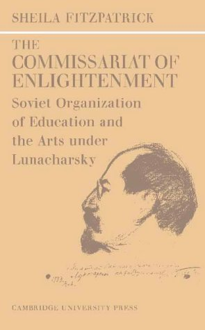 9780521079198: The Commissariat of Enlightenment: Soviet Organization of Education and the Arts under Lunacharsky, October 1917-1921 (Cambridge Russian, Soviet and Post-Soviet Studies)