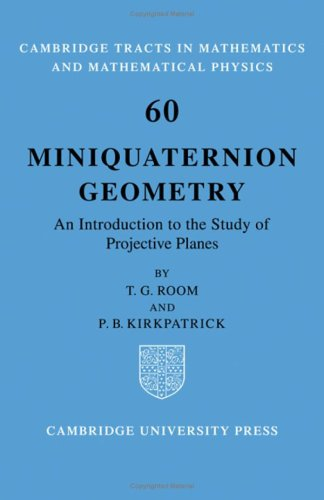9780521079266: Miniquaternion Geometry: An Introduction to the Study of Projective Planes (Cambridge Tracts in Mathematics)