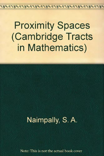 Proximity Spaces: Cambridge Tracts in