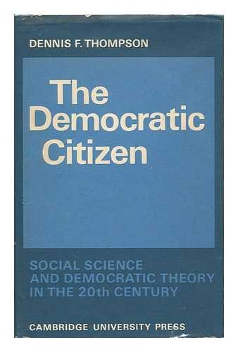 The Democratic Citizen: Social Science and Democratic Theory in the Twentieth Century