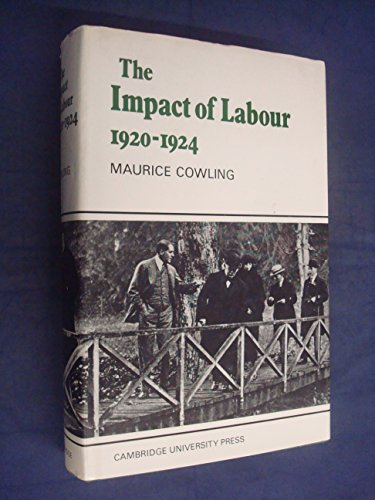 9780521079693: The Impact of Labour 1920–1924: The Beginning of Modern British Politics (Cambridge Studies in the History and Theory of Politics)