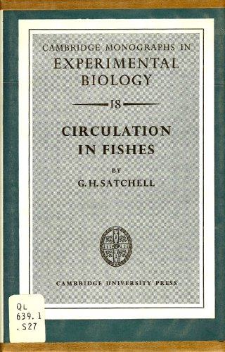 Circulation in Fishes.: Satchell, G H
