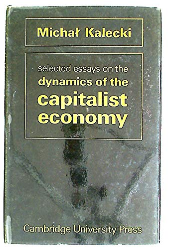 9780521079839: Selected Essays on the Dynamics of the Capitalist Economy 1933-1970