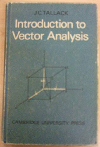 Introduction to Vector Analysis: Tallack, J. C.