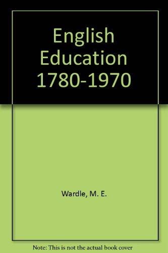 English Popular Education 1780 - 1970: Wardle, David.