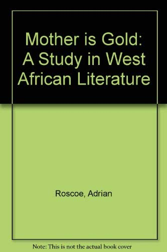 9780521080927: Mother is Gold: A Study in West African Literature