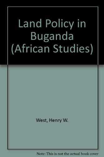 Land Policy in Buganda: West, Henry W.