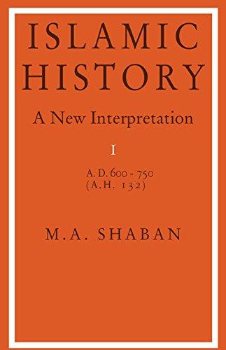 9780521081375: Islamic History: Volume 1, AD 600–750 (AH 132): A New Interpretation