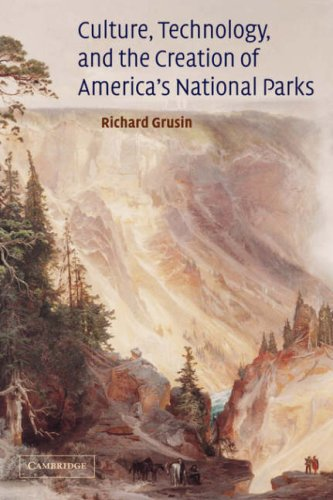 9780521081689: Culture, Technology, and the Creation of America's National Parks (Cambridge Studies in American Literature and Culture)
