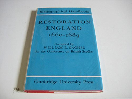Restoration England 1660-1689. (Conference on British Studies Bibliographical Handbooks).: Sachse, ...