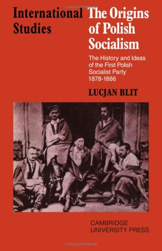 The Origins of Polish Socialism: The History and Ideas of the First Polish Socialist Party 1878-...