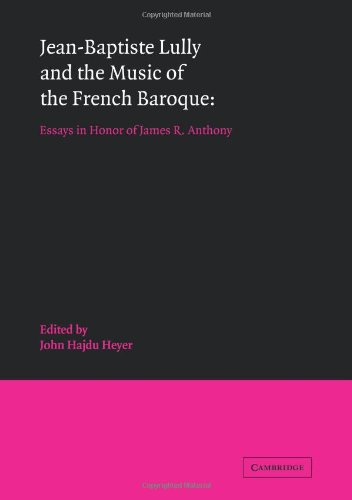 9780521081962: Jean Baptiste Lully French Baroque: Essays in Honor of James R. Anthony