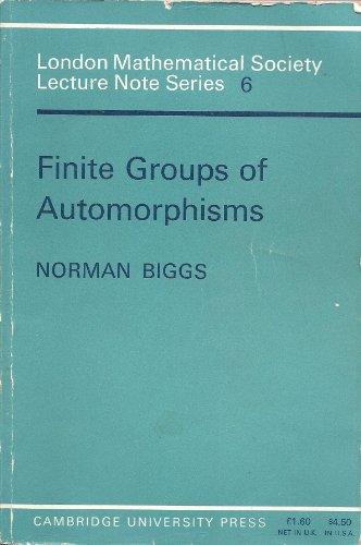 9780521082150: Finite Groups of Automorphisms: Course given at the University of Southampton, October-December 1969 (London Mathematical Society Lecture Note Series)