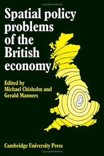 SPATIAL POLICY PROBLEMS OF THE BRITISH ECONOMY
